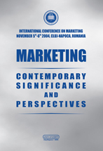 MARKETING. Contemporary Significance and Perspectives. International Conference on Marketing. November 5th-6th 2004, Cluj-Napoca, Romania