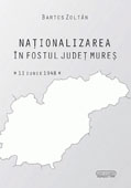 Nationalizarea in fostul judet Mures (11 iunie 1948) // Nationalization in the former Mureş county (July 11th, 1948)