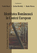 IDENTITATEA ROMANEASCA IN CONTEXT EUROPEAN coordonate istorice si culturale // Romanian identity in European context. Historical and cultural coordinates