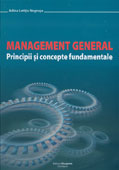 MANAGEMENT GENERAL. PRINCIPII SI CONCEPTE FUNDAMENTALE