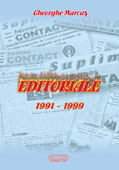 EDITORIALE I  (Texte aparute in BULETINUL INFORMATIV HERMES CONTACT al Camerei de Comert si Industrie Maramures, 1991 – 1999)