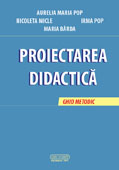 PROIECTAREA DIDACTICA, GHID METODIC