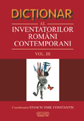 Dictionar al inventatorilor romani contemporani vol III
