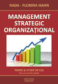 MANAGEMENT STRATEGIC ORGANIZATIONAL. TEORIE SI STUDII DE CAZ. Editia a II-a revizuita si adaugita