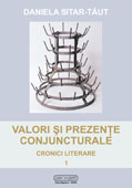 Valori si prezente conjuncturale. Cronici literare 2002-2008    //    Conjectural values and occurrences. Literary reviews  2002-2008