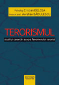 Terorismul. Studii si cercetari asupra fenomenului terorist // Terrorism. Studies and researches on the terrorism phenomenon