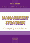 Management strategic. Concepte si studii de caz