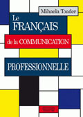 Le francais de la communication professionnelle    //    French for professional communication